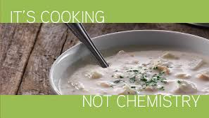 Cooking not chemistry